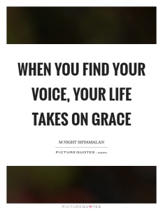 when-you-find-your-voice-your-life-takes-on-grace-quote